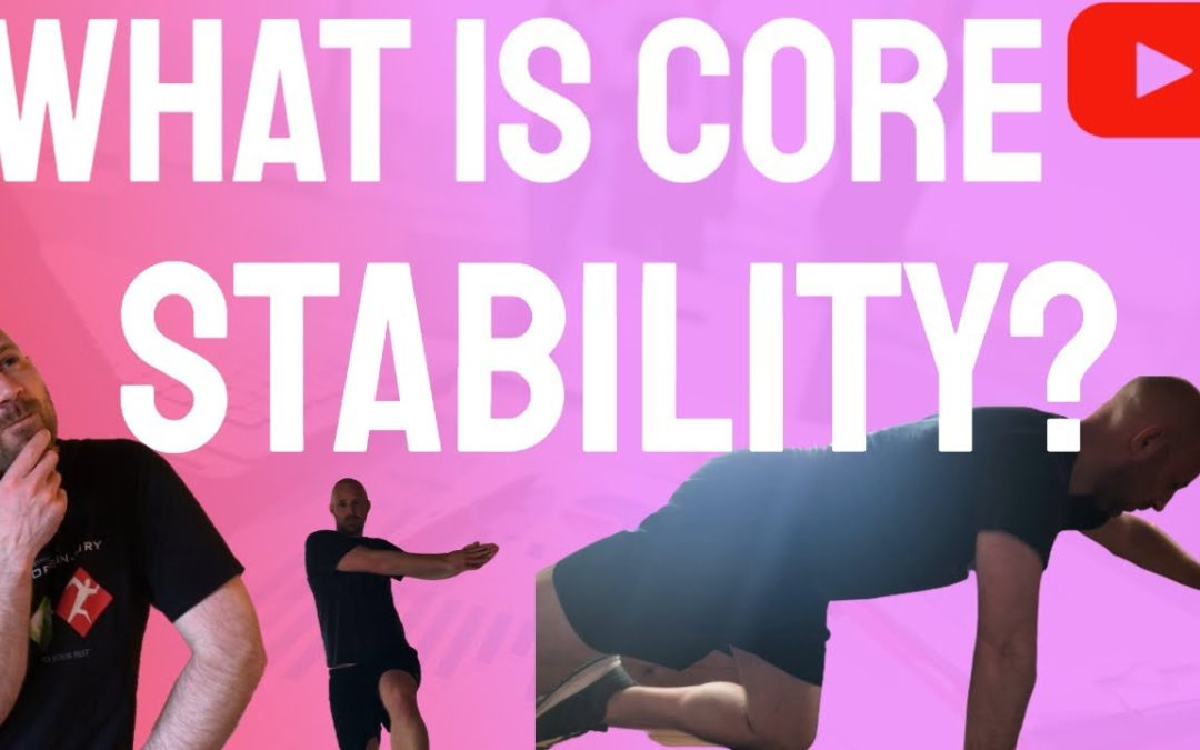 What is core stability and do you need it?